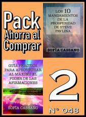 Pack Ahorra al Comprar 2 (Nº 048): Guía práctica para aprovechar al máximo el poder de las afirmaciones & Los 10 Mandamientos de la Prosperidad de Steve Pavlina