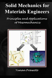 SOLID MECHANICS FOR MATERIALS ENGINEERS    Principles and Applications of Mesomechanics Book