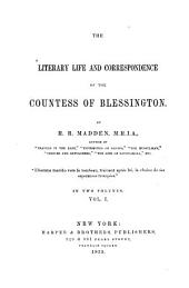 The literary life and correspondence of the Countess of Blessington: Volume 1