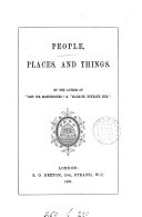 People, places, and things, by the author of 'Lost sir Massingberd'.