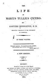 The Life of Marcus Tullius Cicero: Volume 1