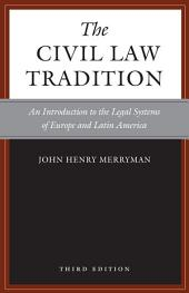 The Civil Law Tradition, 3rd Edition: An Introduction to the Legal Systems of Europe and Latin America, Edition 3