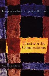 Trustworthy Connections: Interpersonal Issues in Spiritual Direction