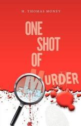 One Shot of Murder