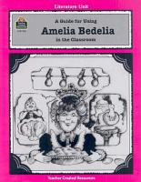 A Guide for Using Amelia Bedelia in the Classroom PDF