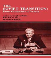 The Soviet Transition: From Gorbachev to Yeltsin