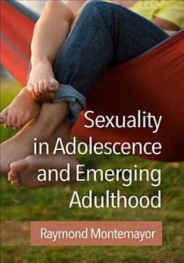 Sexuality in Adolescence and Emerging Adulthood PDF