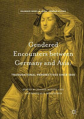 Gendered Encounters between Germany and Asia PDF