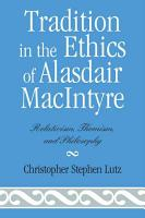 Tradition in the Ethics of Alasdair MacIntyre PDF