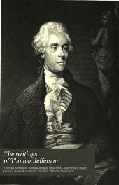 The Writings of Thomas Jefferson: Volume 14