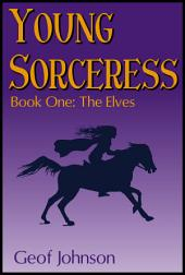 Young Sorceress: Book One: The Elves