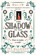 The Shadow in the Glass: The Extraordinary Gothic Fairytale Debut of 2021