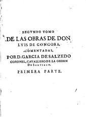 Obras de Luis de Gongora comentadas dedìcadas al ... Garcia de Salcedo