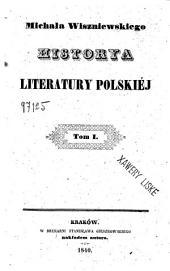 Michała Wiszniewskiego historya literatury polskiéj: Volume 1