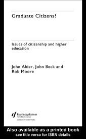 Graduate Citizens: Issues of Citizenship and Higher Education
