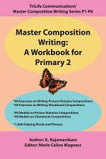 Master Composition Writing: A Workbook for Primary 2
