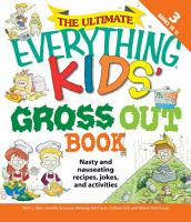 The Ultimate Everything Kids  Gross Out Book PDF