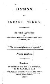 Hymns for infant minds, by the authors of Original poems, &c