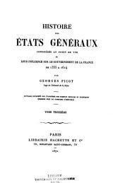 Histoire des États généraux: considérés au point de vue de leur influence sur le gouvernement de la France de 1355 à 1614, Volume3