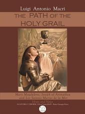 The Path of the Holy Graal: Mary Magdalene, Joseph of Arimathea and Les Saintes Maries de la Mer