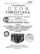 J. Mayeri ... uxor Christiana sive de conjugio inter duos deque incestu et divortiis, dissertationes tres