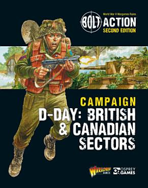 Bolt Action  Campaign  D Day  British   Canadian Sectors PDF