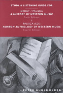 Study And Listening Guide For A History Of Western Music Sixth Edition By Donald Jay Grout And Claude V Palisca And Norton Anthology Of Western Music Fourth Edition By Claude V Palisca