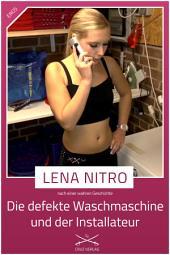 Die defekte Waschmaschine und der Installateur: Eine Story von Lena Nitro