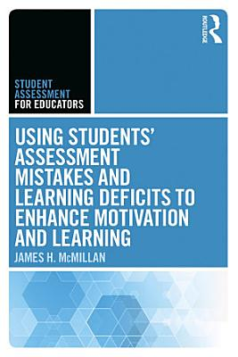 Using Students  Assessment Mistakes and Learning Deficits to Enhance Motivation and Learning