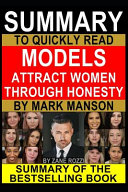 Summary to Quickly Read Models Attract Women Through Honesty by Mark Manson