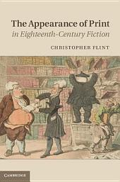 The Appearance of Print in Eighteenth-Century Fiction