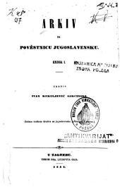 Arkiv za povjestnicu jugoslavensku: Book 1