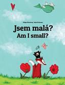 Am I Small  Jsem Mal    PDF