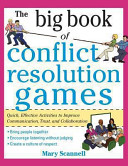 The Big Book of Conflict Resolution Games  Quick  Effective Activities to Improve Communication  Trust  Andcollaboration   Big Book