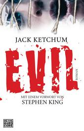EVIL: Roman. Mit einem Vorwort von Stephen King