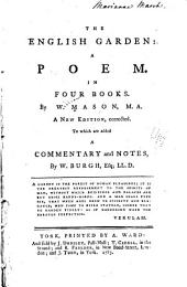 The English Garden: A Poem. In Four Books
