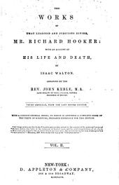 The works of ... Mr. Richard Hooker: with an account of his life and death, Volume 2