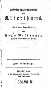 Ueber den allegorischen Geist des Alterthums. Nach dem Französ. von Adam Weishaupt. - 2. Aufl