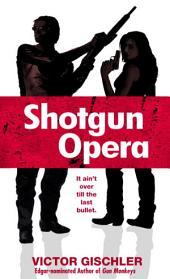 Shotgun Opera: A Novel
