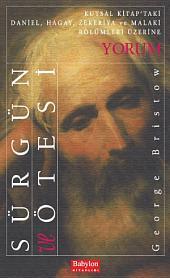 Sürgün ve Ötesi: Kutsal Kitap'taki Daniel, Hagay, Zekeriya ve Malaki Bölümleri Üzerine Yorum
