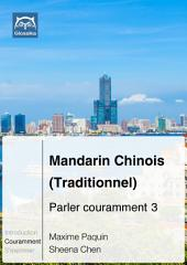 Mandarin Chinois (Traditionnel) Parler couramment 3: Glossika Méthode syntaxique