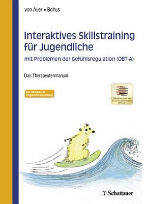 Interaktives Skillstraining f  r Jugendliche mit Problemen der Gef  hlsregulation  DBT A  PDF