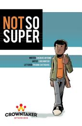 Not So Super Vol. 1: Powers? Or just gas?