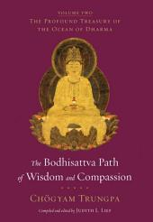 The Bodhisattva Path of Wisdom and Compassion (volume 2): The Profound Treasury of the Ocean of Dharma