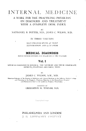 Internal Medicine: A Work for the Practicing Physician on Diagnosis and Treatment with a Complete Desk Index. Medical diagnosis, Volume 1
