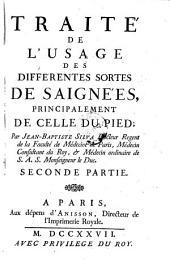 Traite de l'usage des differentes sortes de saignees, principalement de celle du pied (et Hecquet, Philippe, observations sur la saignee du pied): Volume 2