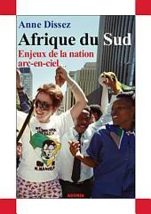 Afrique du Sud: Enjeux de la nation arc-en-ciel