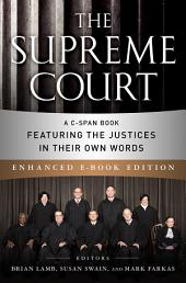 The Supreme Court (Enhanced EB): A C-SPAN Book Featuring the Justices in their Own Words
