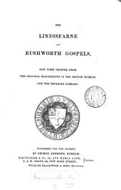 The Lindisfarne and Rushworth Gospels: now first printed from the original manuscripts in the British Museum and the Bodleian Library, Volume 1