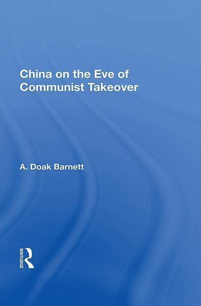 China On The Eve Of Communist Takeover